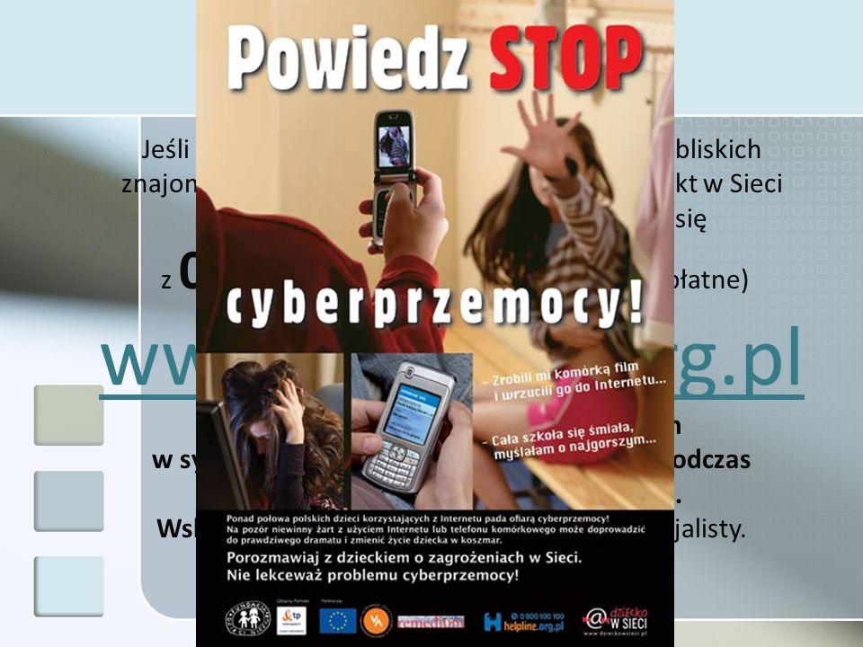 to wyrządzająca wielka krzywdę przemoc z użyciem mediów elektronicznych – przede wszystkim Internetu i telefonów komórkowych.