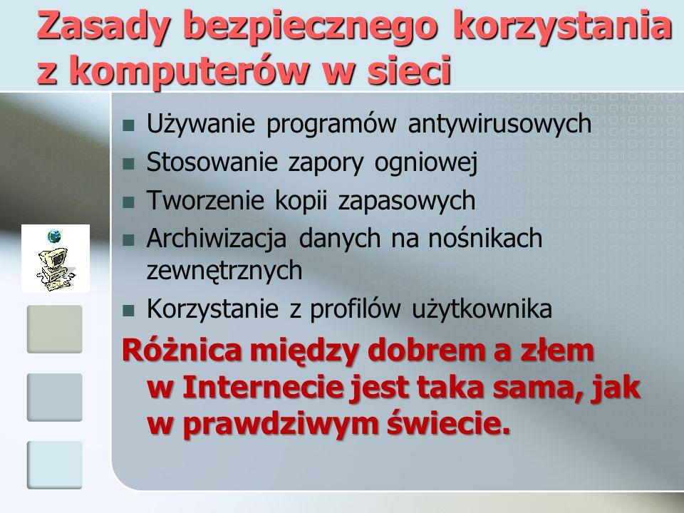 Zasady bezpiecznego korzystania z komputerów w sieci Rozważne korzystanie z zasobów Internetu.