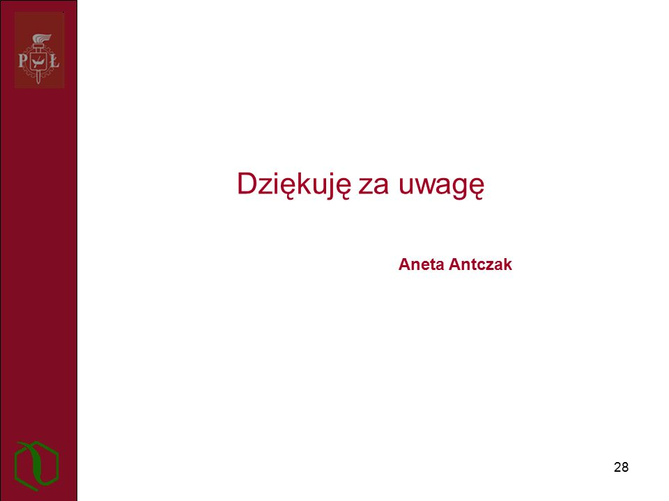 28 Dziękuję za uwagę Aneta Antczak