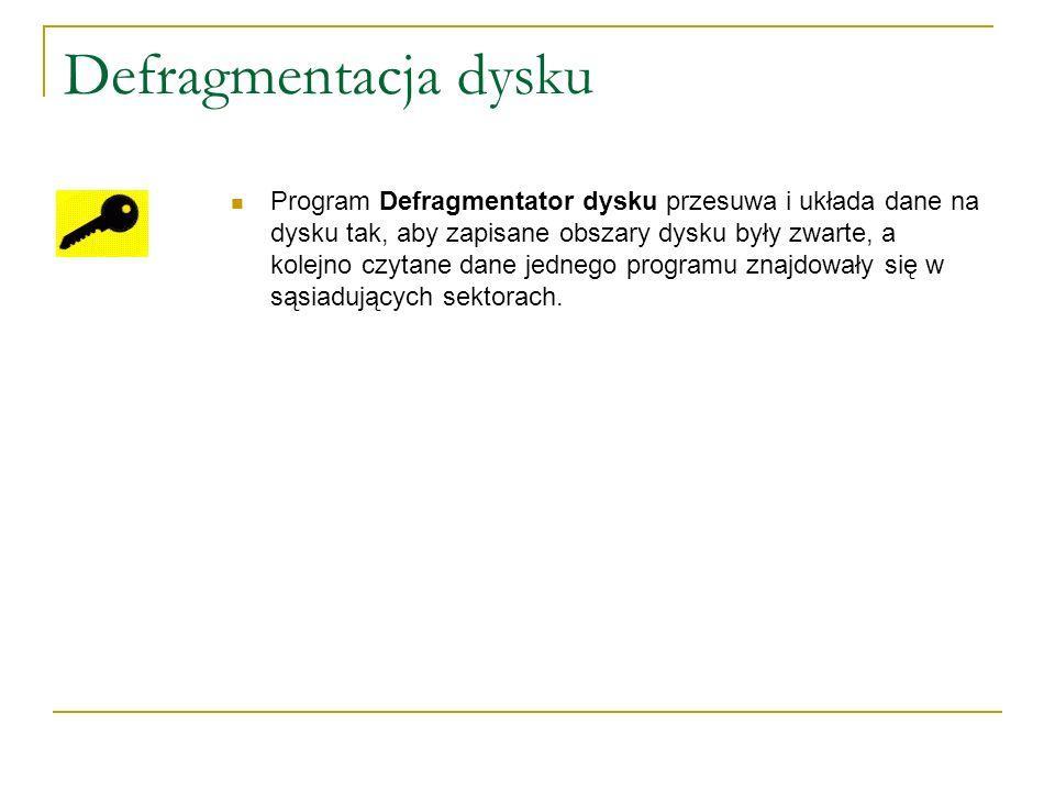 Defragmentacja dysku Program Defragmentator dysku przesuwa i układa dane na dysku tak, aby zapisane obszary dysku były zwarte, a kolejno czytane dane jednego programu znajdowały się w sąsiadujących sektorach.