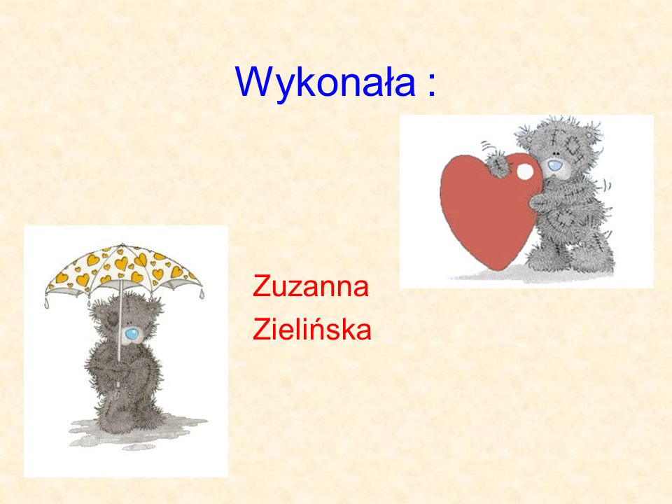Wykonała : Zuzanna Zielińska