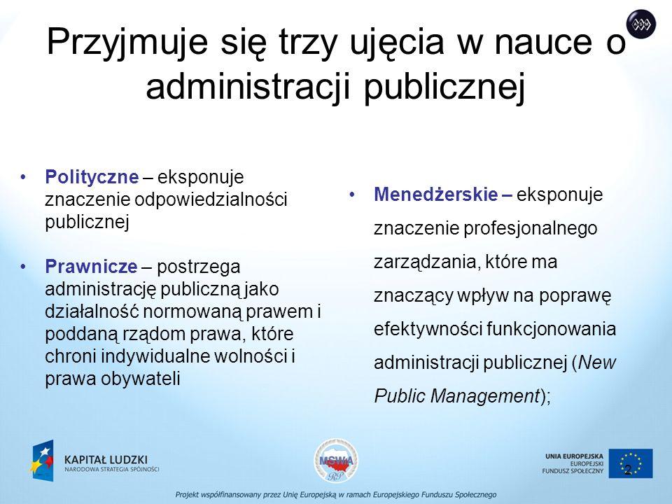 3 W kierunku menedżerskiego doskonalenia administracji publicznej ( niektóre wyróżniki) powinna być nastawiona na wyniki, czyli na jakość świadczonych usług; kierownicy powinni definiować mierzalne standardy lub wskaźniki oceny i wg nich oceniać podległych pracowników; w ramach akcentowania jakości świadczonych usług zwraca się uwagę na kompleksowe zarządzanie jakością (TQM); jednak zbyt duży nacisk działań w administracji publicznej na wyniki może doprowadzić do niedoceniania doskonalenia zarządzania procesami oraz doskonalenia procedur.