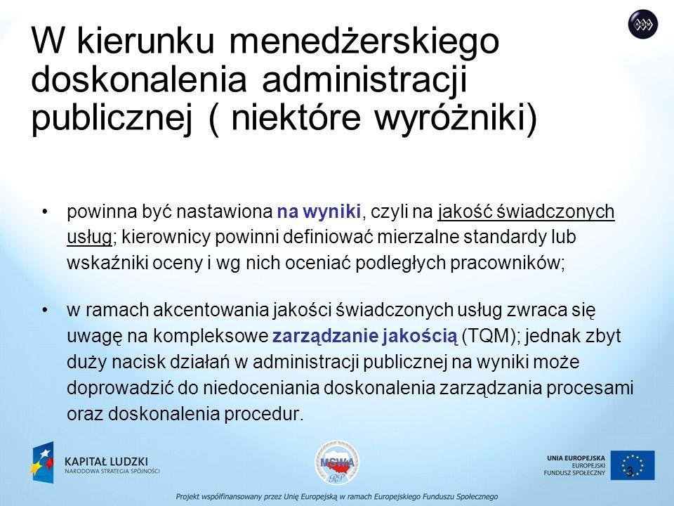14 Efektywna i nowoczesna administracja dla obywateli i innych podmiotów prawa oznacza taką, która: pełni służebną rolę, w swoich działaniach kładzie nacisk na upraszczanie procedur I podnoszenie jakości usług