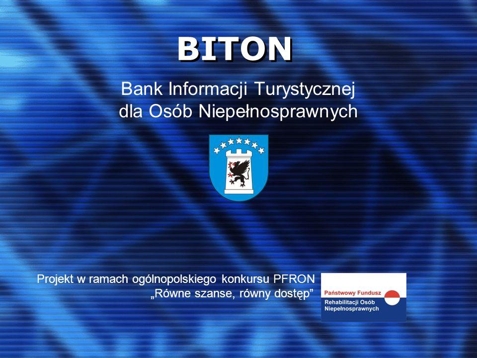"""BITON Bank Informacji Turystycznej dla Osób Niepełnosprawnych Projekt w ramach ogólnopolskiego konkursu PFRON """"Równe szanse, równy dostęp"""