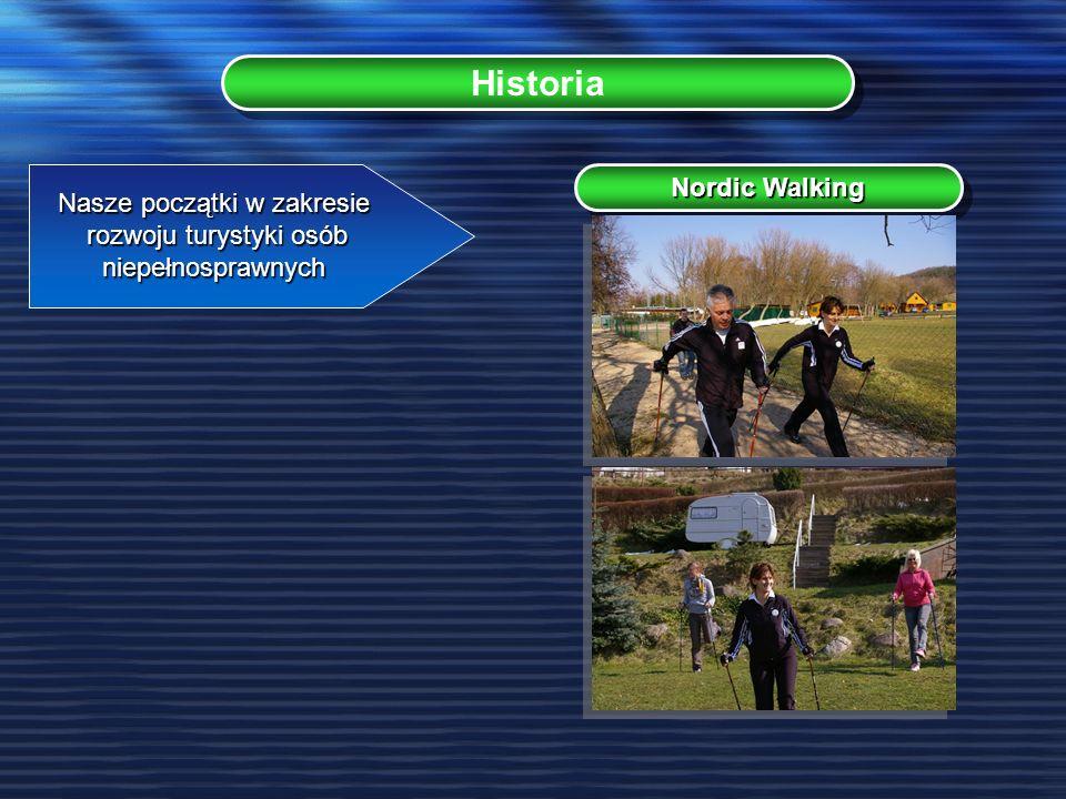 Historia Nasze początki w zakresie rozwoju turystyki osób niepełnosprawnych Nordic Walking