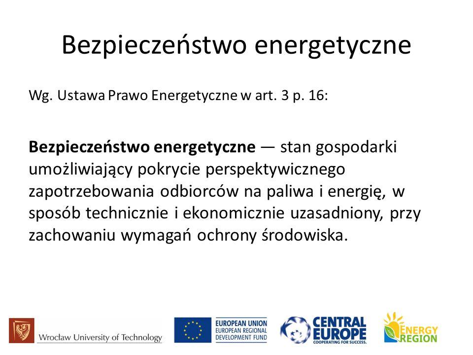 Bezpieczeństwo energetyczne Wg. Ustawa Prawo Energetyczne w art.