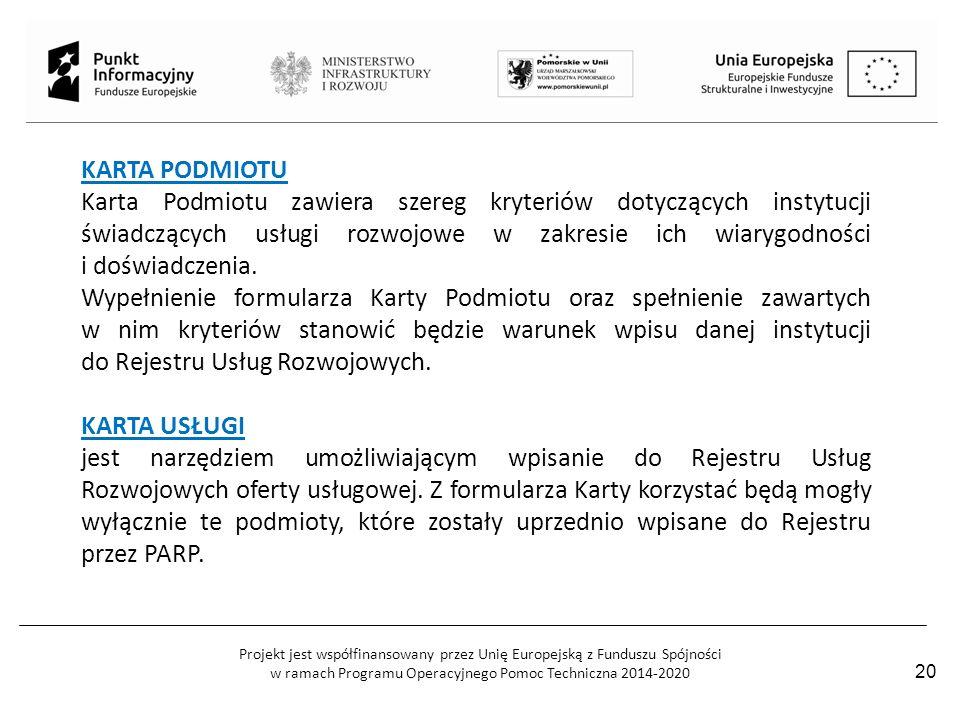 Projekt jest współfinansowany przez Unię Europejską z Funduszu Spójności w ramach Programu Operacyjnego Pomoc Techniczna 2014-2020 KARTA PODMIOTU Kart