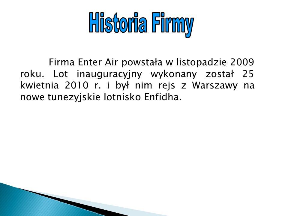 Firma Enter Air powstała w listopadzie 2009 roku.