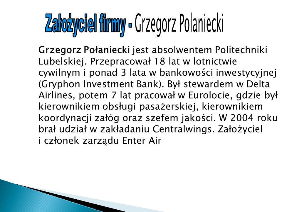 Grzegorz Połaniecki jest absolwentem Politechniki Lubelskiej.