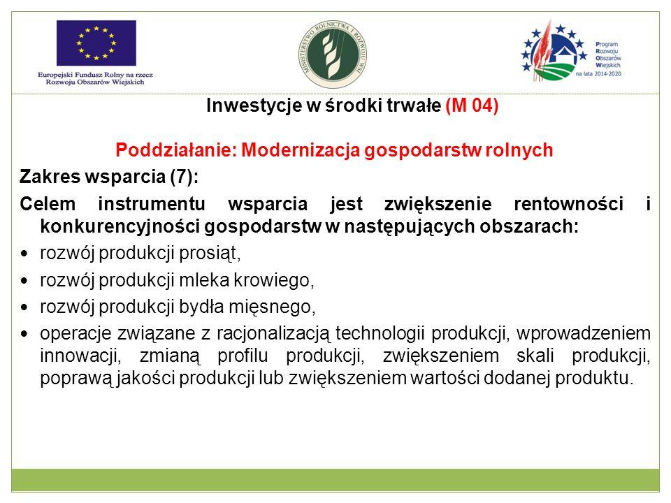Poddziałanie: Modernizacja gospodarstw rolnych Zakres wsparcia (7): Celem instrumentu wsparcia jest zwiększenie rentowności i konkurencyjności gospoda