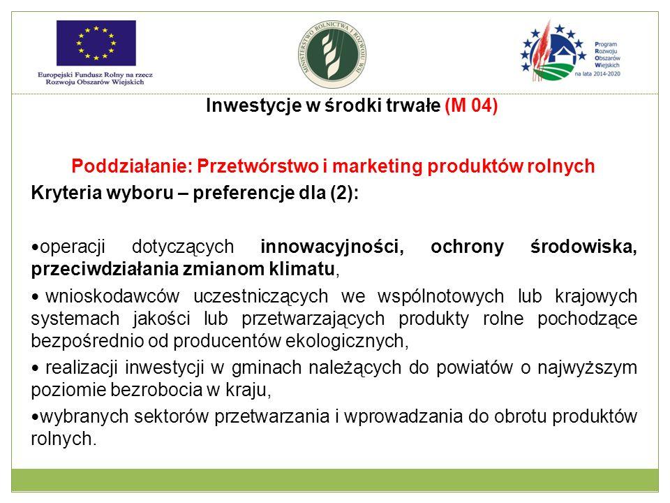 Poddziałanie: Przetwórstwo i marketing produktów rolnych Kryteria wyboru – preferencje dla (2): operacji dotyczących innowacyjności, ochrony środowisk