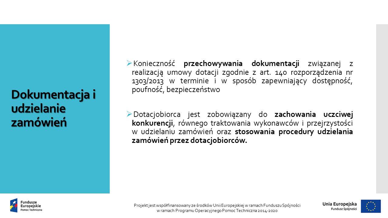 Dokumentacja i udzielanie zamówień  Konieczność przechowywania dokumentacji związanej z realizacją umowy dotacji zgodnie z art.