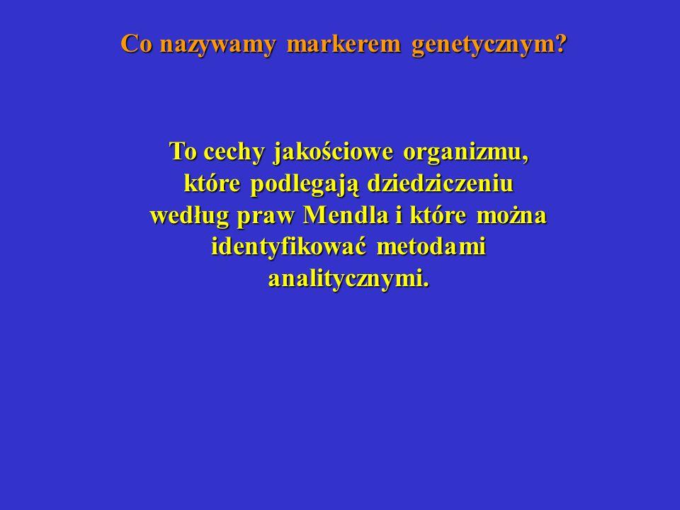 Ewolucja markerów genetycznych a.Markery fenotypowe b.