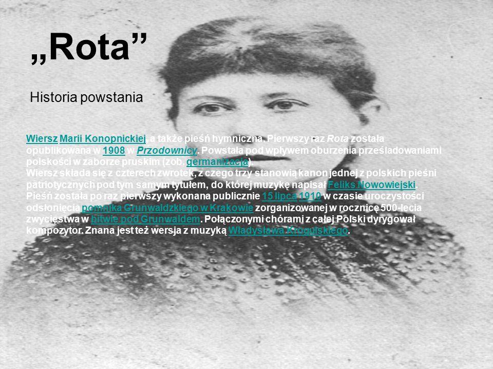"""""""Rota Historia powstania WierszWiersz Marii Konopnickiej, a także pieśń hymniczna."""