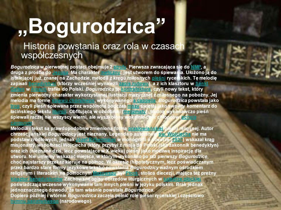 """""""Bogurodzica Historia powstania oraz rola w czasach współczesnych Bogurodzica w pierwotnej postaci obejmuje 2 strofy."""