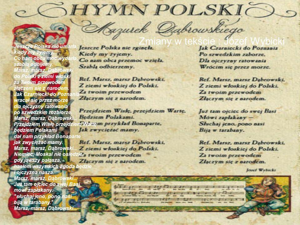 Zmiany w tekście : Józef Wybicki Jeszcze Polska nie umarła, kiedy my żyjemy.