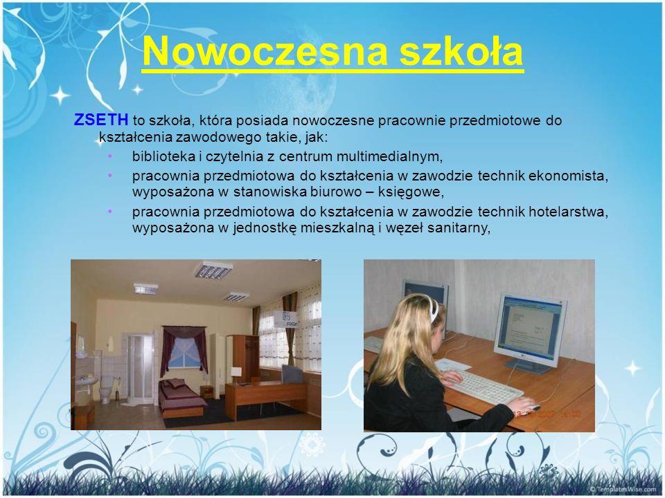 ZSETH to szkoła, która posiada nowoczesne pracownie przedmiotowe do kształcenia zawodowego takie, jak: biblioteka i czytelnia z centrum multimedialnym