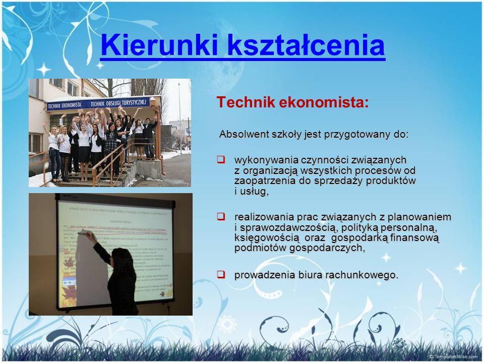 Kierunki kształcenia Technik ekonomista: Absolwent szkoły jest przygotowany do: Absolwent szkoły jest przygotowany do:  wykonywania czynności związan