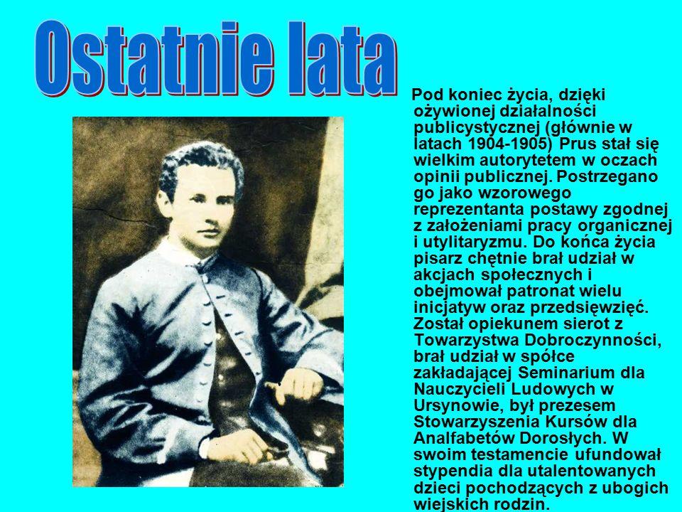 Pod koniec życia, dzięki ożywionej działalności publicystycznej (głównie w latach 1904-1905) Prus stał się wielkim autorytetem w oczach opinii publicz