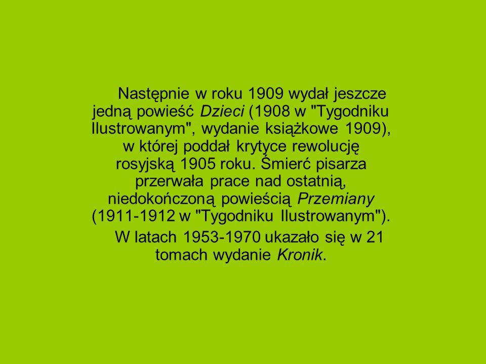 Następnie w roku 1909 wydał jeszcze jedną powieść Dzieci (1908 w Tygodniku Ilustrowanym , wydanie książkowe 1909), w której poddał krytyce rewolucję rosyjską 1905 roku.