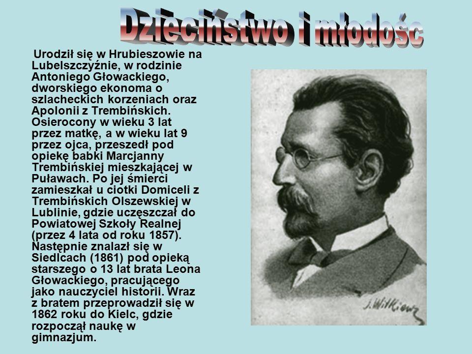 Urodził się w Hrubieszowie na Lubelszczyźnie, w rodzinie Antoniego Głowackiego, dworskiego ekonoma o szlacheckich korzeniach oraz Apolonii z Trembińsk
