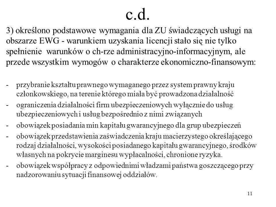 c.d. 3) określono podstawowe wymagania dla ZU świadczących usługi na obszarze EWG - warunkiem uzyskania licencji stało się nie tylko spełnienie warunk