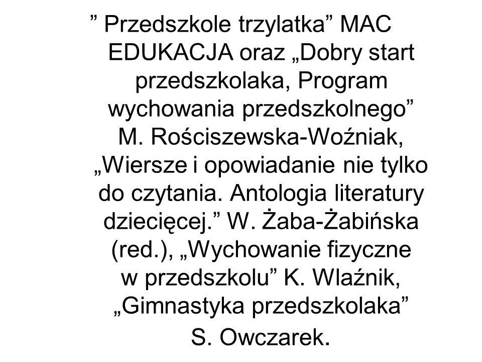 """Przedszkole trzylatka MAC EDUKACJA oraz """"Dobry start przedszkolaka, Program wychowania przedszkolnego M."""
