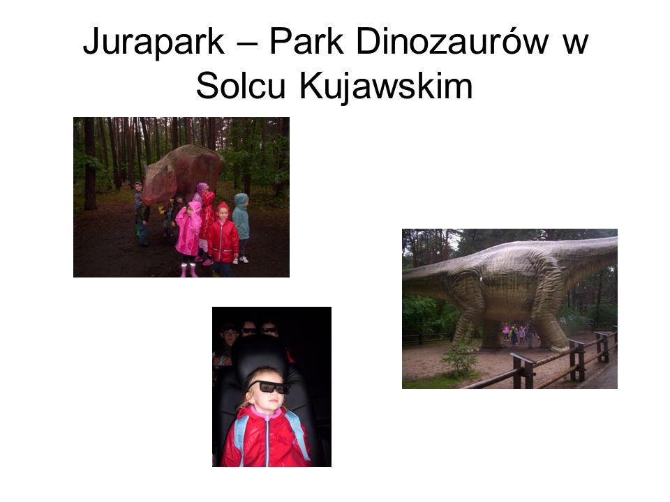 Jurapark – Park Dinozaurów w Solcu Kujawskim