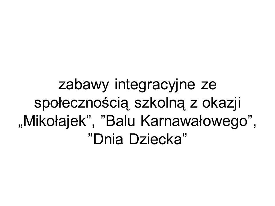 """zabawy integracyjne ze społecznością szkolną z okazji """"Mikołajek , Balu Karnawałowego , Dnia Dziecka"""