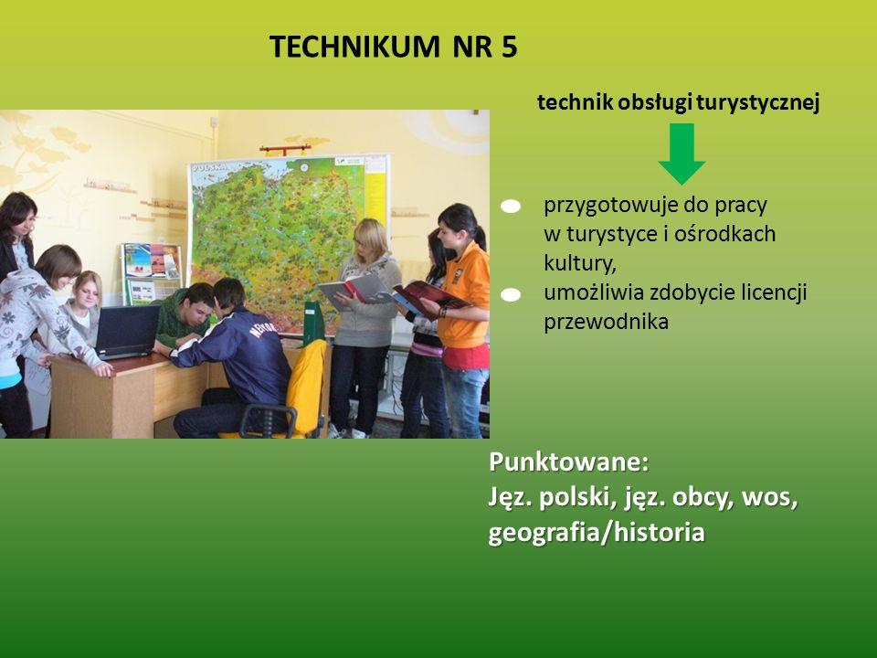 TECHNIKUM NR 5 technik obsługi turystycznej przygotowuje do pracy w turystyce i ośrodkach kultury, umożliwia zdobycie licencji przewodnika Punktowane: