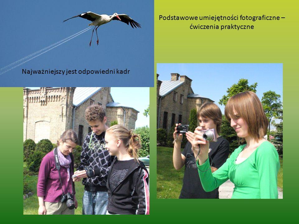 Najważniejszy jest odpowiedni kadr Podstawowe umiejętności fotograficzne – ćwiczenia praktyczne
