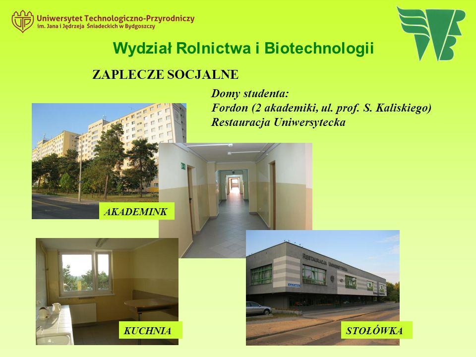 Wydział Rolnictwa i Biotechnologii ZAPLECZE SOCJALNE Domy studenta: Fordon (2 akademiki, ul.