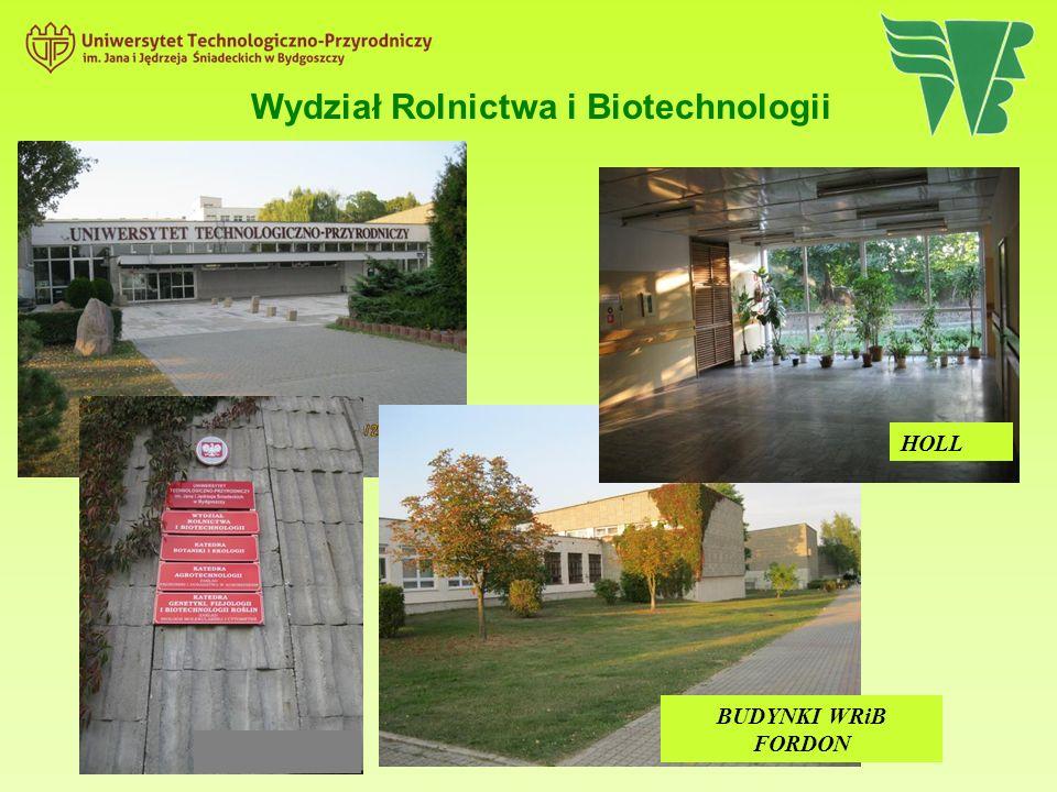 Wydział Rolnictwa i Biotechnologii BUDYNKI WRiB FORDON HOLL