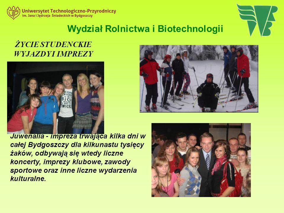 Wydział Rolnictwa i Biotechnologii ŻYCIE STUDENCKIE WYJAZDY I IMPREZY Juwenalia - impreza trwająca kilka dni w całej Bydgoszczy dla kilkunastu tysięcy