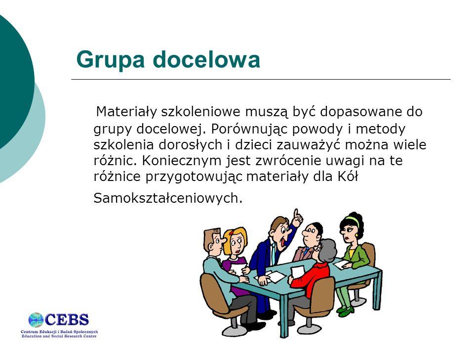 Grupa docelowa Materiały szkoleniowe muszą być dopasowane do grupy docelowej.