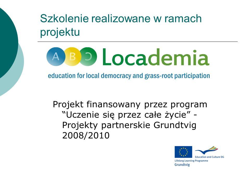 Szkolenie realizowane w ramach projektu Projekt finansowany przez program Uczenie się przez całe życie - Projekty partnerskie Grundtvig 2008/2010