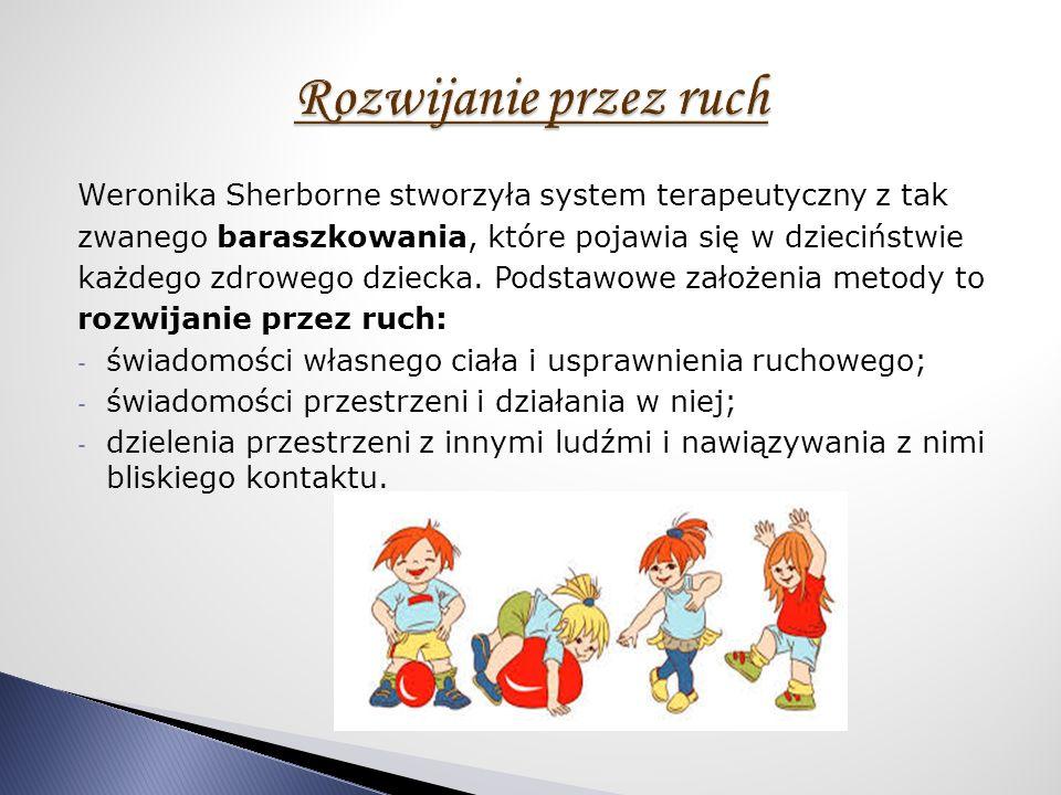 Weronika Sherborne stworzyła system terapeutyczny z tak zwanego baraszkowania, które pojawia się w dzieciństwie każdego zdrowego dziecka.