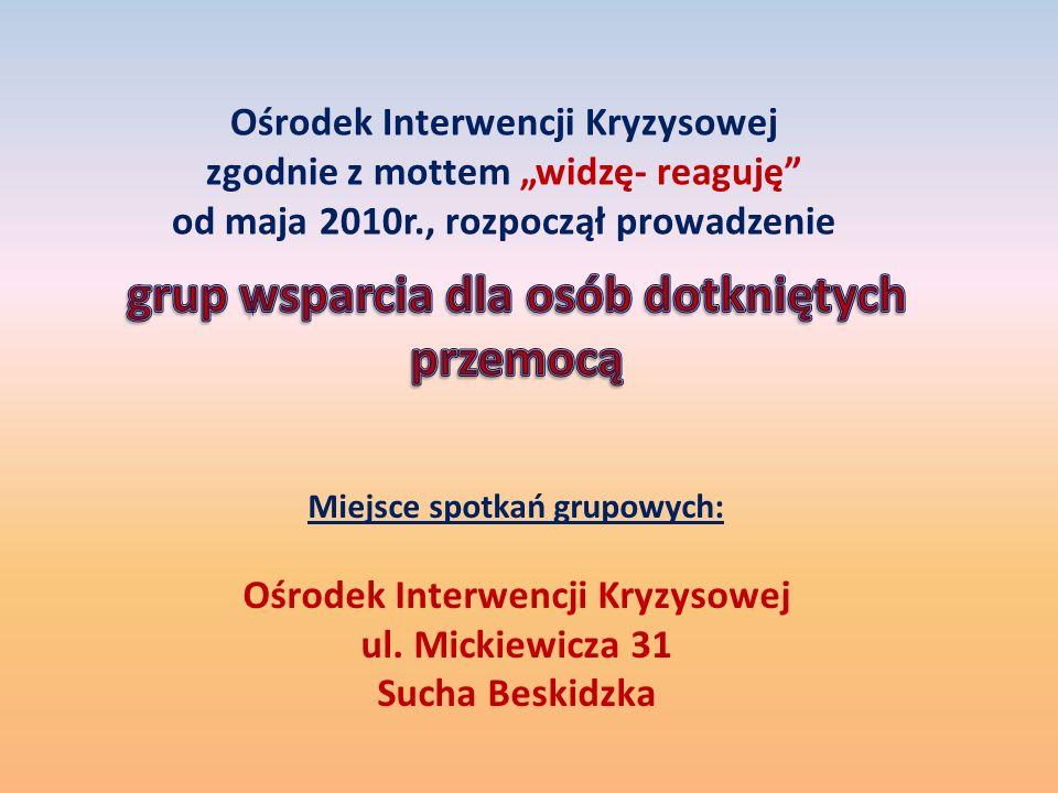 """Ośrodek Interwencji Kryzysowej zgodnie z mottem """"widzę- reaguję od maja 2010r., rozpoczął prowadzenie Miejsce spotkań grupowych: Ośrodek Interwencji Kryzysowej ul."""
