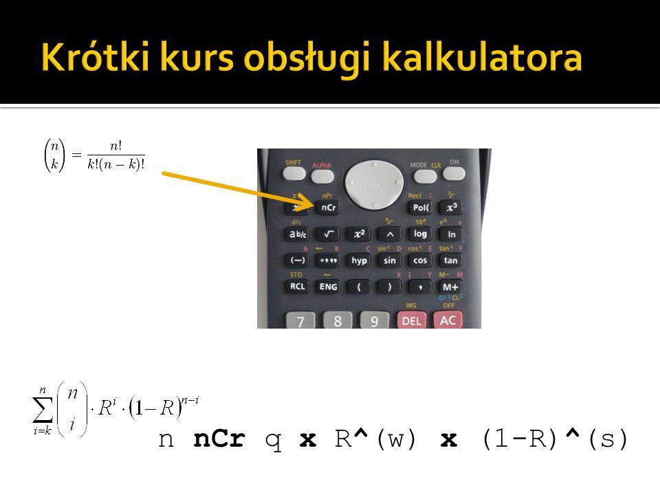 n nCr q x R^(w) x (1-R)^(s)