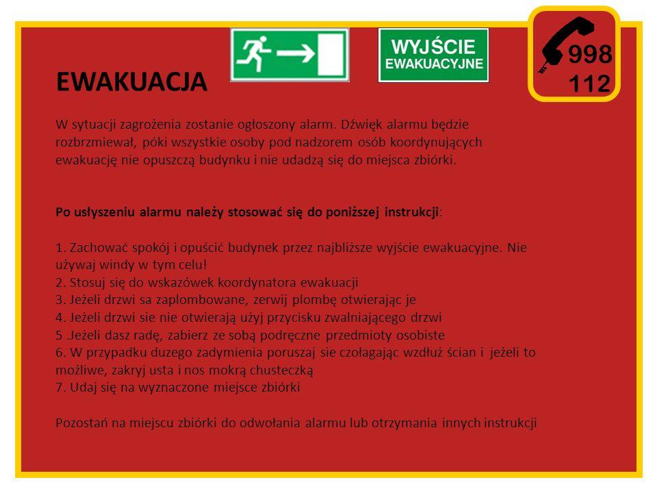998 112 EWAKUACJA W sytuacji zagrożenia zostanie ogłoszony alarm.
