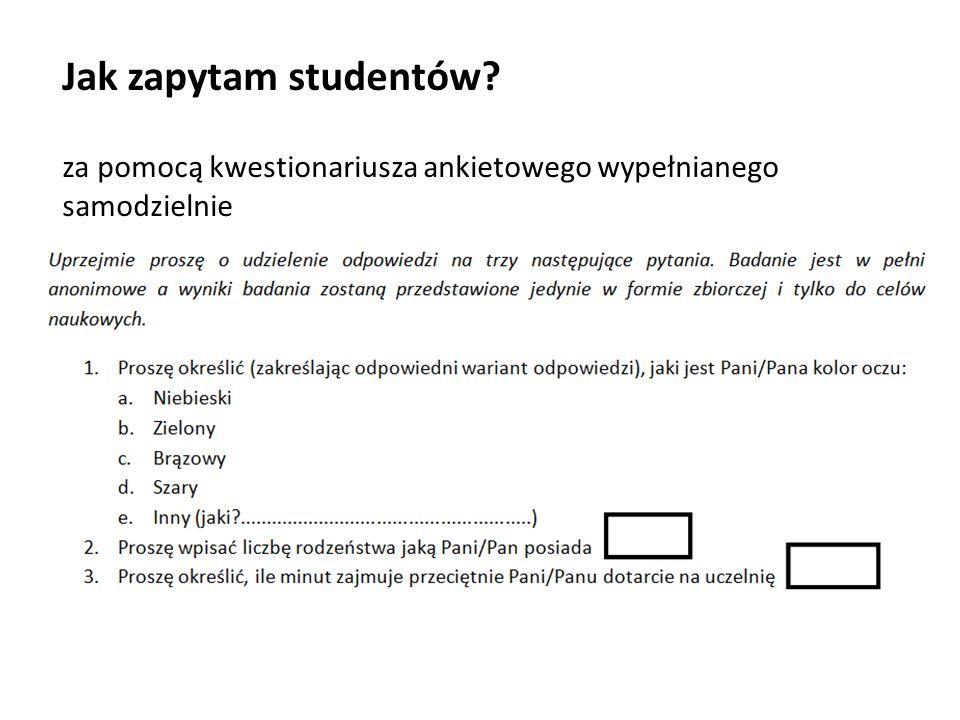 Jak zapytam studentów za pomocą kwestionariusza ankietowego wypełnianego samodzielnie