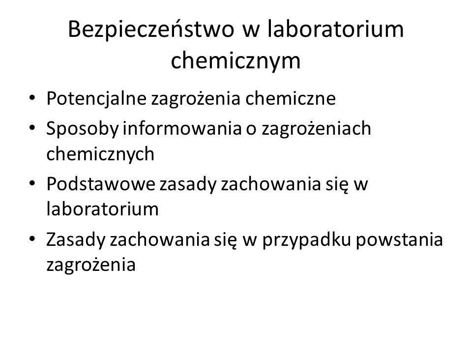 Bezpieczeństwo w laboratorium chemicznym Potencjalne zagrożenia chemiczne Sposoby informowania o zagrożeniach chemicznych Podstawowe zasady zachowania się w laboratorium Zasady zachowania się w przypadku powstania zagrożenia