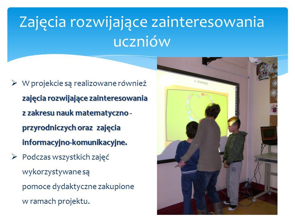 Zajęcia rozwijające zainteresowania uczniów zajęcia rozwijające zainteresowania z zakresu nauk matematyczno - przyrodniczych oraz zajęcia informacyjno