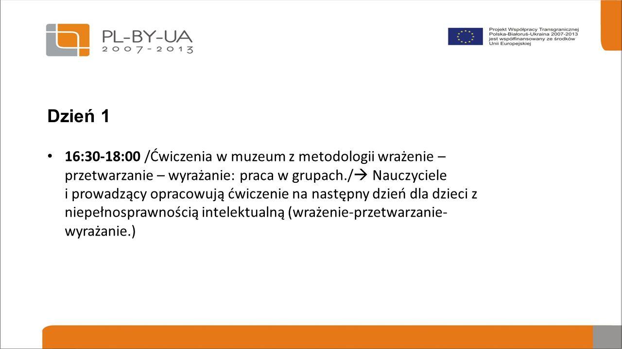 16:30-18:00 /Ćwiczenia w muzeum z metodologii wrażenie – przetwarzanie – wyrażanie: praca w grupach./  Nauczyciele i prowadzący opracowują ćwiczenie na następny dzień dla dzieci z niepełnosprawnością intelektualną (wrażenie-przetwarzanie- wyrażanie.) Dzień 1