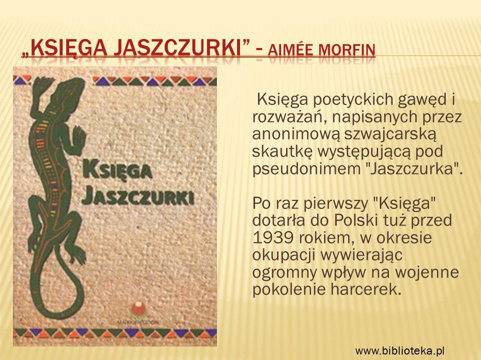 Księga poetyckich gawęd i rozważań, napisanych przez anonimową szwajcarską skautkę występującą pod pseudonimem Jaszczurka .