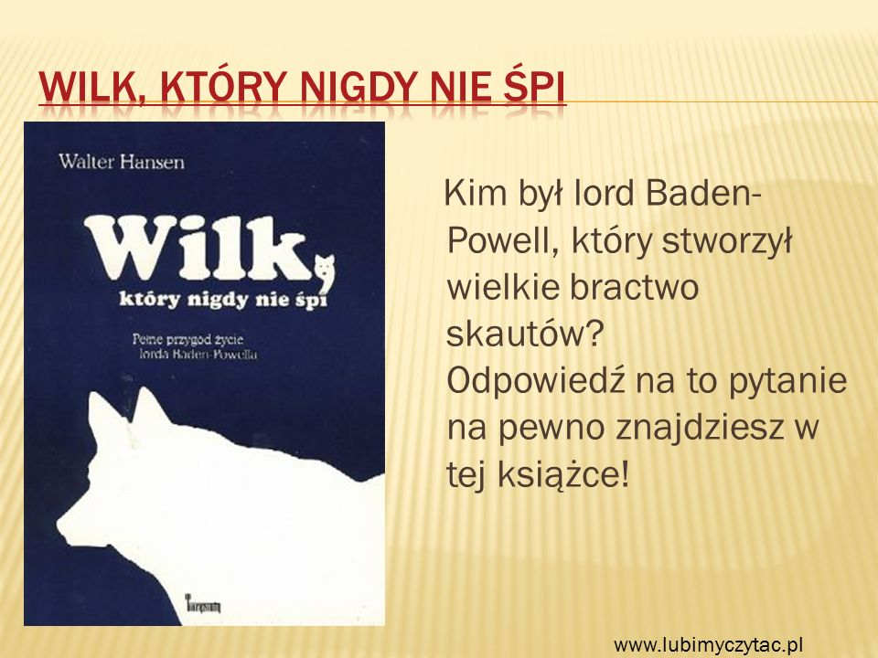 Kim był lord Baden- Powell, który stworzył wielkie bractwo skautów? Odpowiedź na to pytanie na pewno znajdziesz w tej książce! www.lubimyczytac.pl