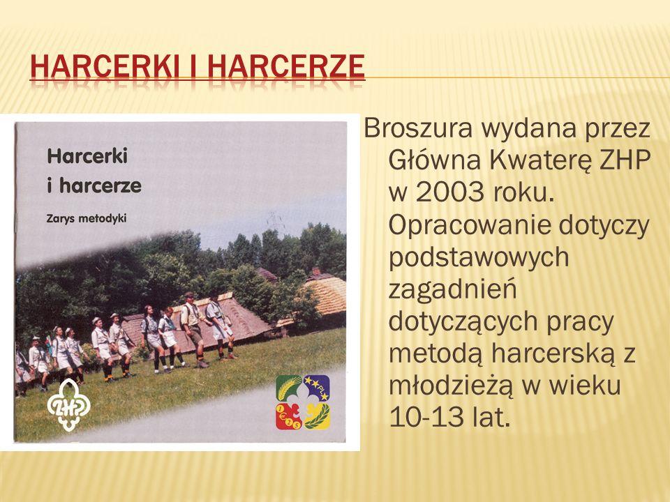 Broszura wydana przez Główna Kwaterę ZHP w 2003 roku.