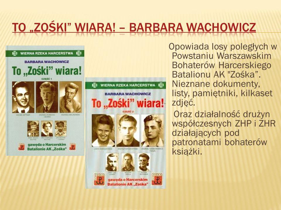 Opowiada losy poległych w Powstaniu Warszawskim Bohaterów Harcerskiego Batalionu AK
