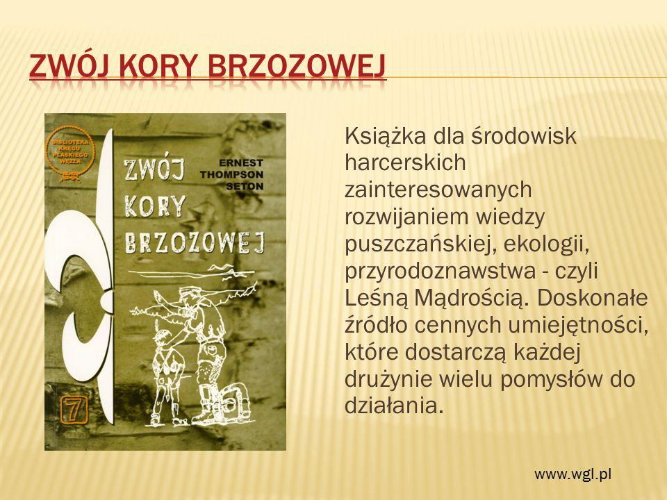 Książka dla środowisk harcerskich zainteresowanych rozwijaniem wiedzy puszczańskiej, ekologii, przyrodoznawstwa - czyli Leśną Mądrością.