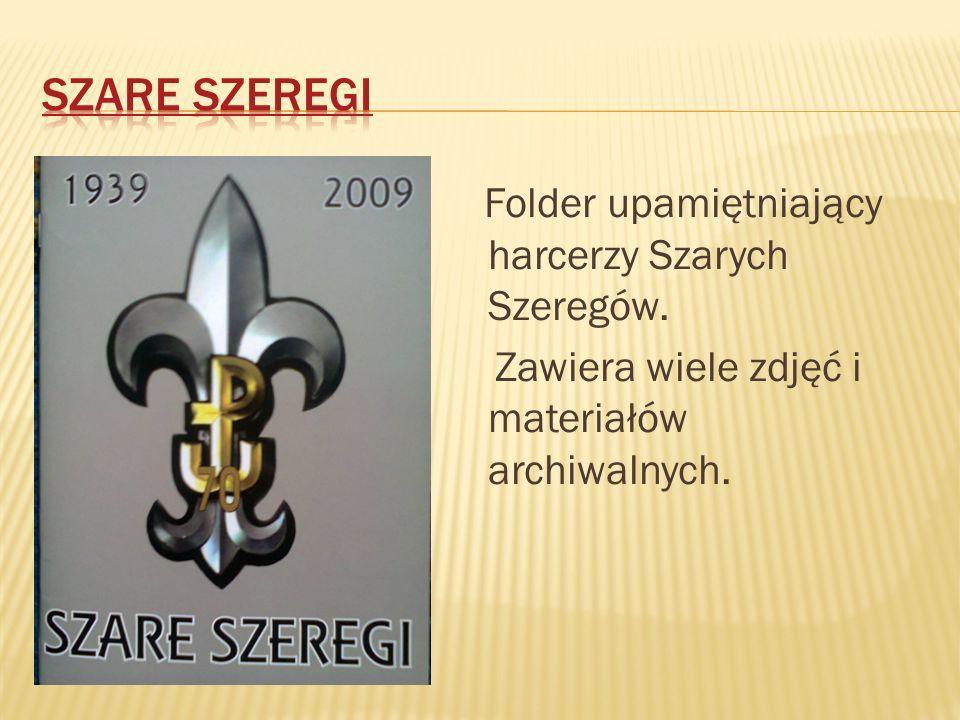 Folder upamiętniający harcerzy Szarych Szeregów. Zawiera wiele zdjęć i materiałów archiwalnych.